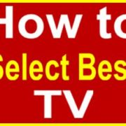 HOW-TO-SELECT-BEST-TV-AND-WHAT-THINGS-SHOULD-BE-REMEMBERED-mobileslatest-300x226